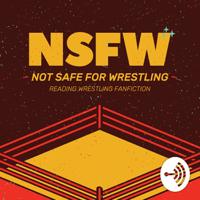 NSFW: Not Safe for Wrestling podcast