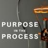 Purpose in the Process artwork