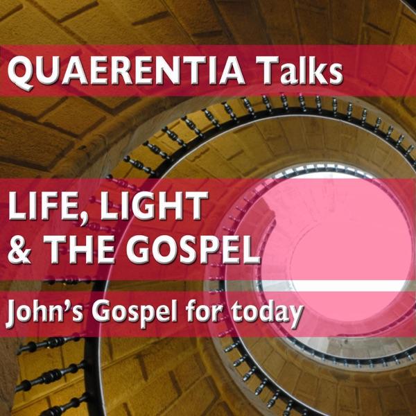 John's Gospel: LIFE, LIGHT AND THE GOSPEL