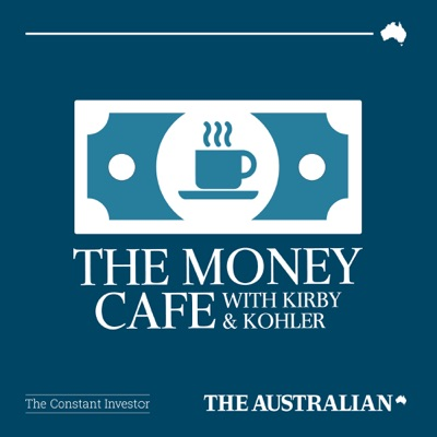The Money Cafe with Kirby and Kohler:The Australian