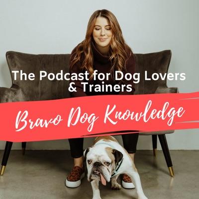 Bravo Dog Knowledge: Dog Training Podcast