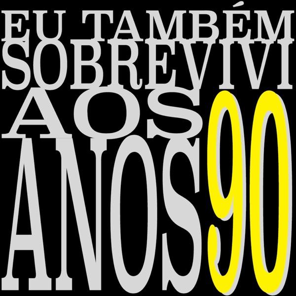 EU TAMBÉM SOBREVIVI AOS ANOS 90