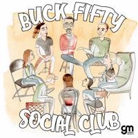 Buck Fifty Social Club podcast
