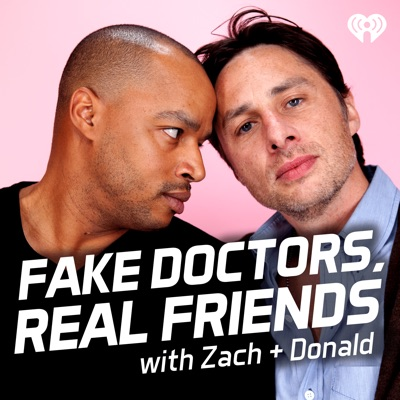 Fake Doctors, Real Friends with Zach and Donald:iHeartRadio