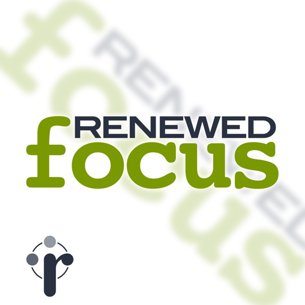 Renewed Focus
