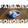 Paisajes Sonoros