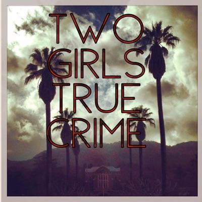Two Girls True Crime