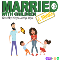 Married With Children (&Broke)! podcast