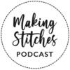 Making Stitches Podcast artwork