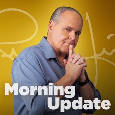 Rush Limbaugh Morning Update:The Rush Limbaugh Show