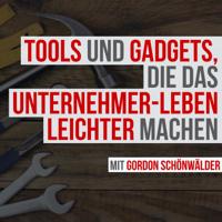 Tools und Gadgets, die das Unternehmer-Leben leichter machen podcast