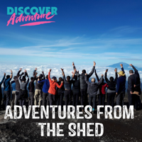 Discover Adventure: Adventures from the Shed podcast