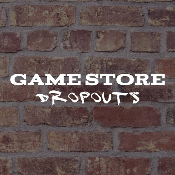 Game Store Dropouts