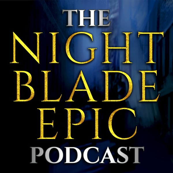 The Nightblade Epic Podcast