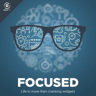 Focused:Relay FM