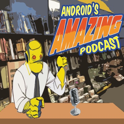 Android's Amazing Podcast
