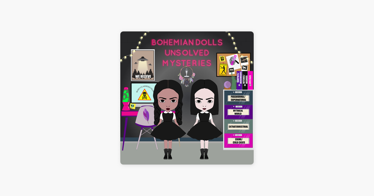 Bohemian Dolls Unsolved Mysteries on Apple Podcasts
