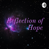 Reflection of Hope podcast