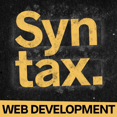 Syntax - Tasty Web Development Treats:Wes Bos & Scott Tolinski - Full Stack JavaScript Web Developers