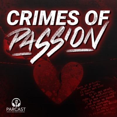 Crimes of Passion:Parcast Network