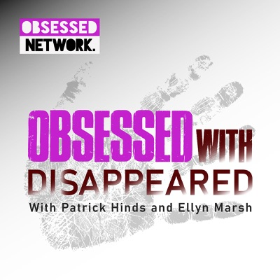 Obsessed with: Disappeared:Obsessed Network