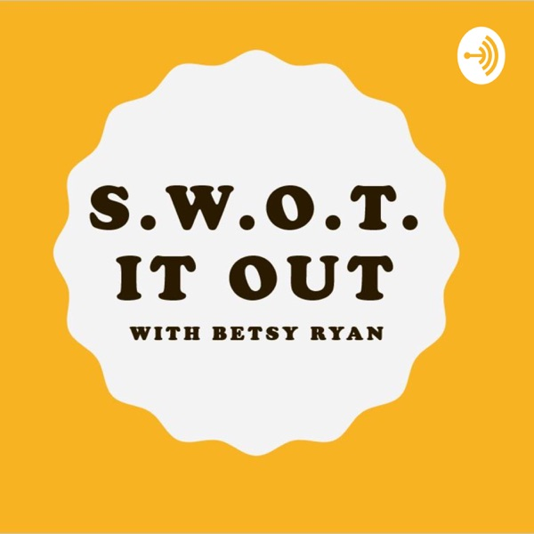 S.W.O.T. It Out with Betsy Ryan