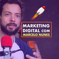 Marcelo Nunes Marketing Digital podcast
