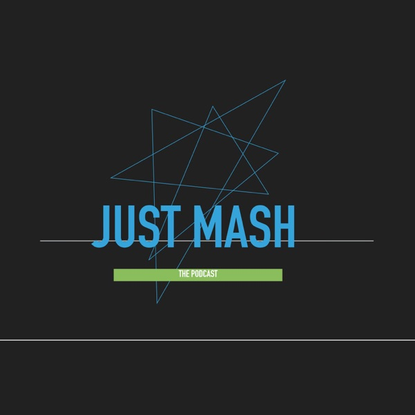 Just Mash Podcast