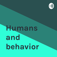 Humans and behavior podcast