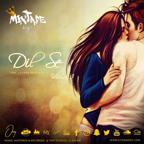 Gtown Desi - Dil Se.. 'The Lovers Mixtape' Vol.3