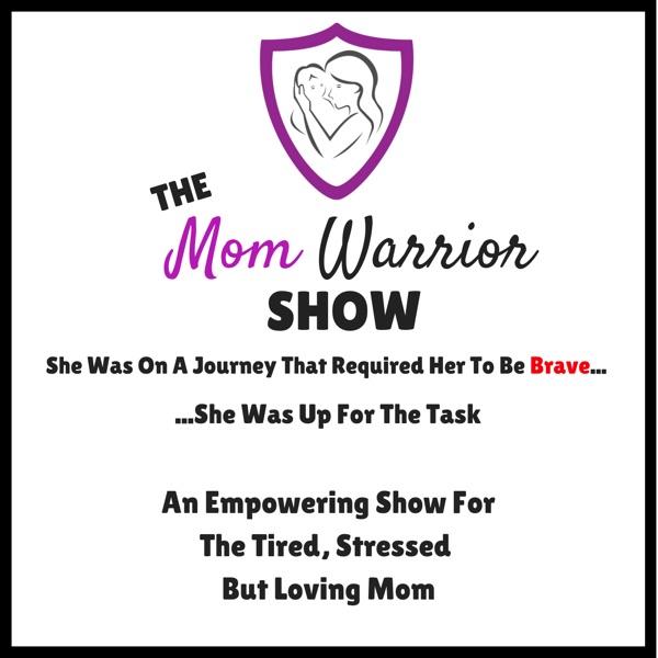 Mom Warrior Show