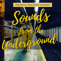 Sounds From The Underground: Hip Hop Lifestyle and Marketing Podcast presented by Insomniac Magazine podcast