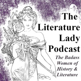 The Literature Lady Podcast: Episode 3: Mistress, Mother