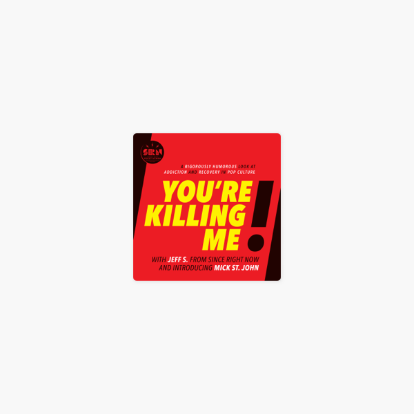 You're Killing Me! on Apple Podcasts