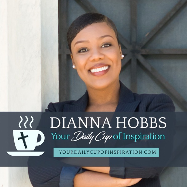 Your Daily Cup of Inspiration with Dianna Hobbs