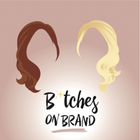 B*tches on Brand podcast