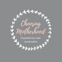 Choosing Motherhood podcast