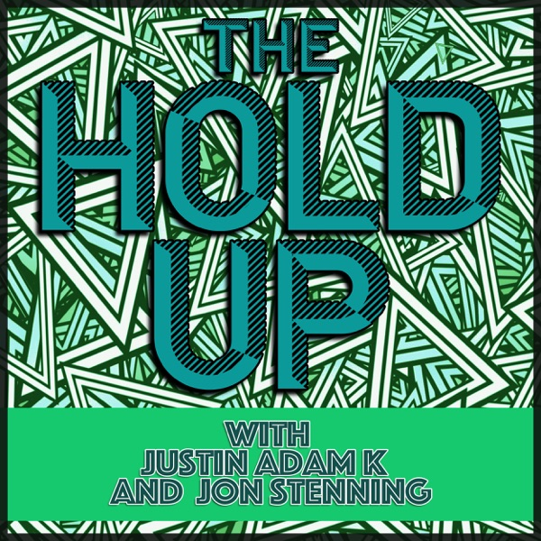 The Hold Up Podcast
