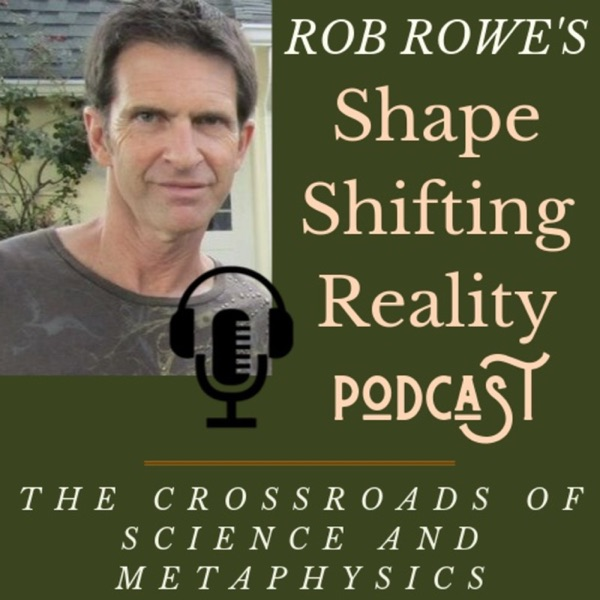 Rob Rowe's SHAPE SHIFTING REALITY