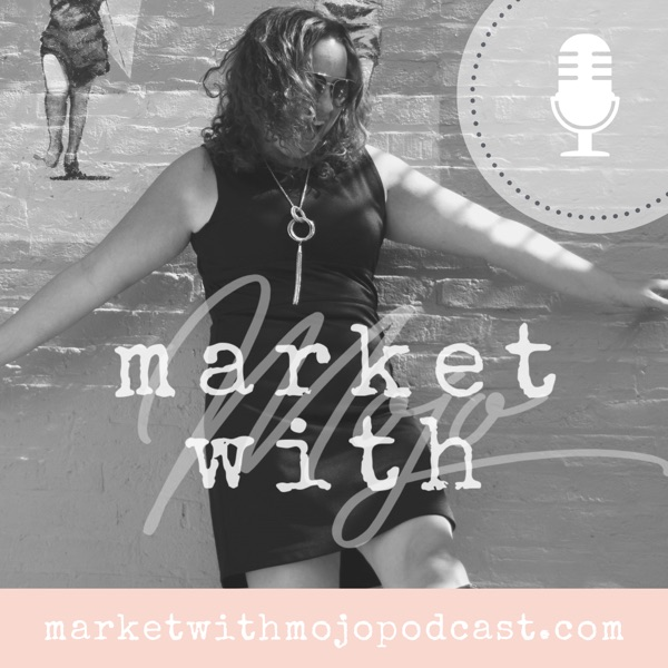Market with Mojo Podcast