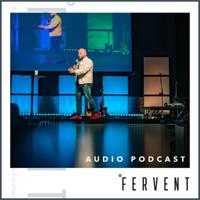 Fervent Church podcast