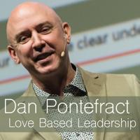 Love Based Leadership with Dan Pontefract podcast