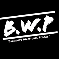 Burnouts Wrestling Podcast podcast