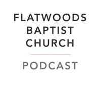 FLATWOODS BAPTIST CHURCH podcast