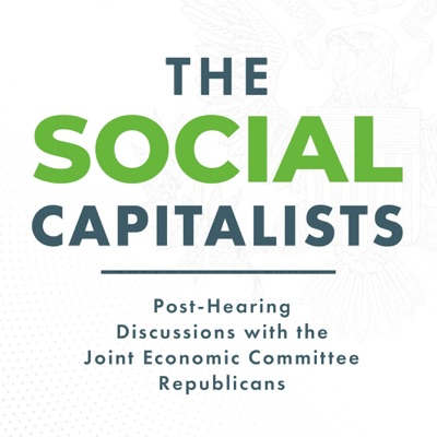 The Social Capitalists: Post-Hearing Discussions with the Joint Economic Committee Republicans