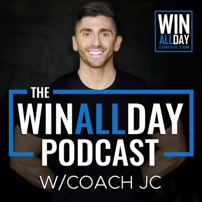 WIN ALL DAY - with Coach JC