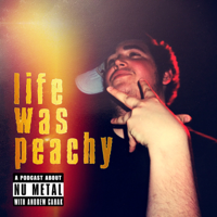 Life Was Peachy podcast
