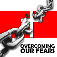 Overcoming Our Fears podcast