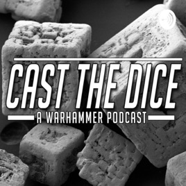 Cast the Dice: Cast the Dice Ep  12: Chaos Knights and the