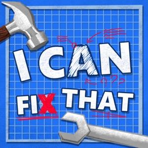I Can Fix That